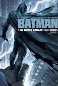 Kỵ Sĩ Bóng Đêm Trở Lại (Phần 1) - Batman: The Dark Knight Returns Part 1