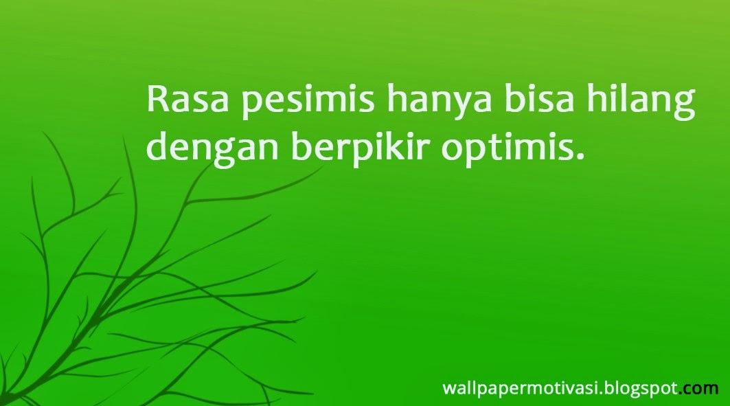 motivasimenghilangkan pesimis wallpaper - photo #2