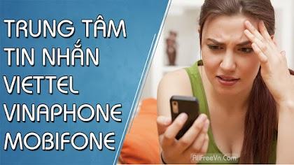 Số trung tâm tin nhắn Viettel, Vinaphone, Mobifone, Vietnammobile