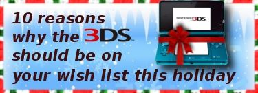 Ten Reasons To Get A 3DS This Holiday Season
