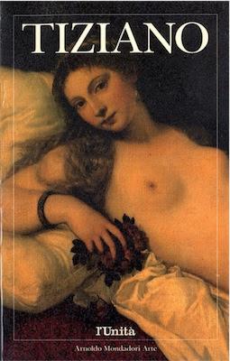Steffano Zuffi - Tiziano - Arnoldo Mondadori Arte ( 1991) Ita