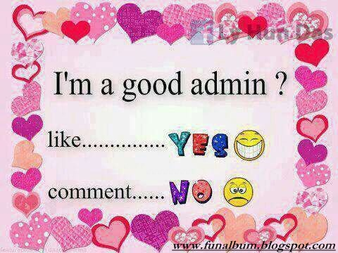 I am a good admin???