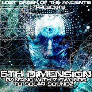 Lost Order Of The Ancients - 5th Dimension Dancing With 7 Swords To Solar Sounds