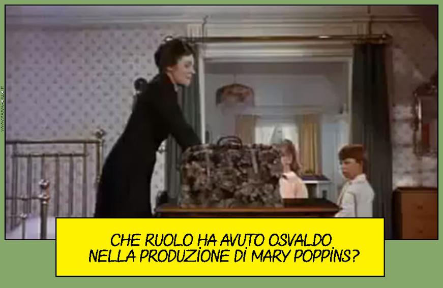Osvaldo Quiz - cos'ha a che vedere Osvaldo con Mary Poppins?