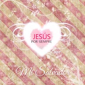 Jesús por Siempre - Mi Salvador