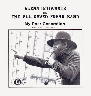 Glen Schwartz & the All Saved Freak Band ~ 1973 ~ My Poor Generation