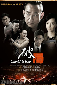 Phá Cục - Caught In Trap (2014) Poster
