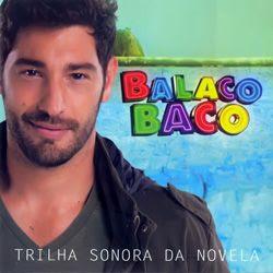 Download - CD Trilha Sonora Da Novela Balacobaco 2013