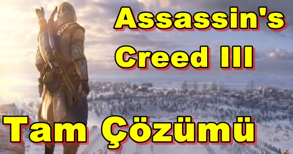 Assassin's Creed III Tam Çözümü(Videolu)