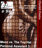 Cherish Desire: Very Dirty Stories #86, Moon vs. The Top Hat, Moon, Personal Assistant 3, Jennifer, Max, erotica
