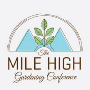 The mile high gardening conference