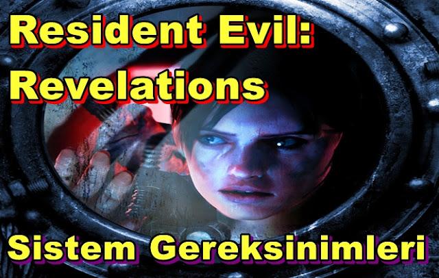Resident Evil: Revelations PC Sistem Gereksinimleri
