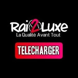 rai2luxe telecharger gratuit