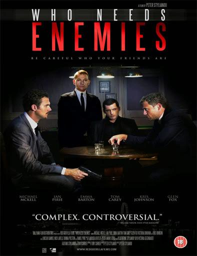 Who Needs Enemies (2013)