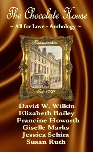 The_Chocolate_House_-_All_for_Love_-_Anthology___Masqueraders__-_Kindle_edition_by_Francine_Howarth__Giselle_Marks__Elizabeth_Bailey__Susan_Ruth__Jessica_Schira__David_W__Wilkin__Romance_Kindle_eBooks___Amazon_com_-2015-04-29-05-00.jpg
