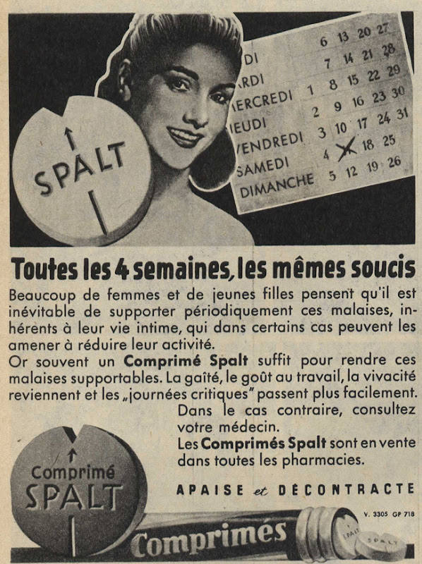 Publicité vintage : Toutes les 4 semaines, les mêmes soucis - Pour vous Madame, pour vous Monsieur, des publicités, illustrations et rédactionnels choisis avec amour dans des publications des années 50, 60 et 70. Popcards Factory vous offre des divertissements de qualité. Vous pouvez également nous retrouver sur www.popcards.fr et www.filmfix.fr   - For you Madame, for you Sir, advertising, illustrations and editorials lovingly selected in publications from the fourties, the sixties and the seventies. Popcards Factory offers quality entertainment. You may also find us on www.popcards.fr and www.filmfix.fr