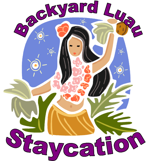 Backyard Staycation: Luau