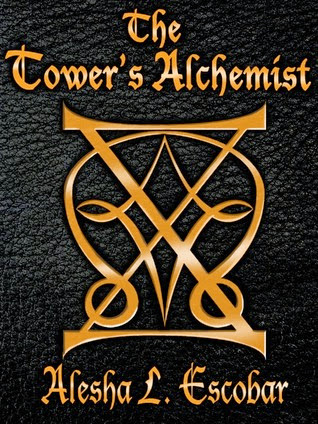 The Tower's Alchemist by Alesha Escobar {Kelly's Review}