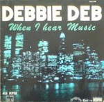 Debbie Deb - When I Hear Music
