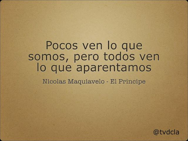 Frases De Libros Nicolás Maquiavelo Pocos Ven Lo Que