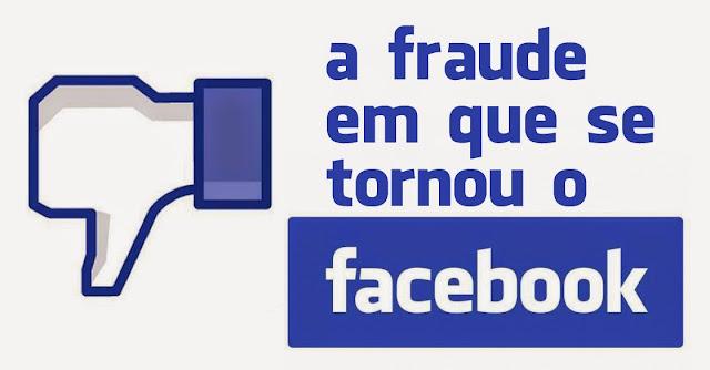 A Fraude Em Que Se Tornou O Facebook
