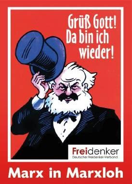 Plakat: Mars lüftet seinen Zylinder: »Grüß Gott! Da bin ich wieder! Freidenker. Marx in Marxloh«.