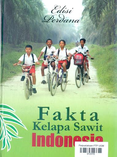 Fakta Kelapa Sawit Indonesia (Tim Advokasi Minyak Sawit Indonesia-DMSI)