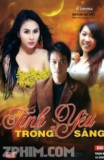 Tình Yêu Trong Sáng - Trọn Bộ (2011) Poster