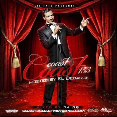 download : coast 2 coast mixtape volume 153 hosted by el debarge and mixed by dj gq