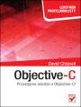 Objective-C. Leksykon profesjonalisty  Autor: David Chisnall - Data wydania: 2012/06 - Stron: 240
