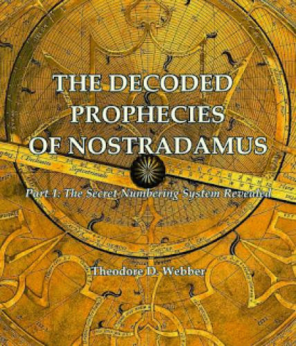 The Decoded Prophecies Of Nostradamus Now Available