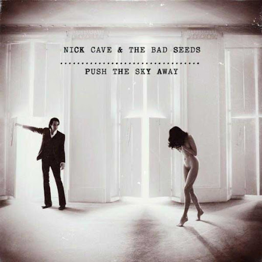 caratula del disco Push the sky away de Nick Cave & The Bad Seeds