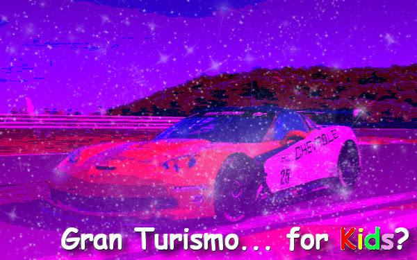 Gran Turismo for Kids