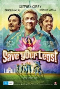 Giữ Lấy Đôi Chân - Save Your Legs poster