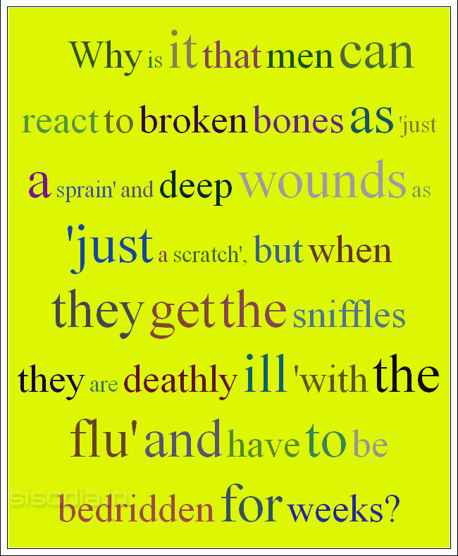 Quotes Find Why Is It That Men Can React To Broken Bones As Just A