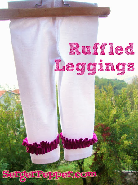 Serger Pepper - Ruffled Leggings - tutorial