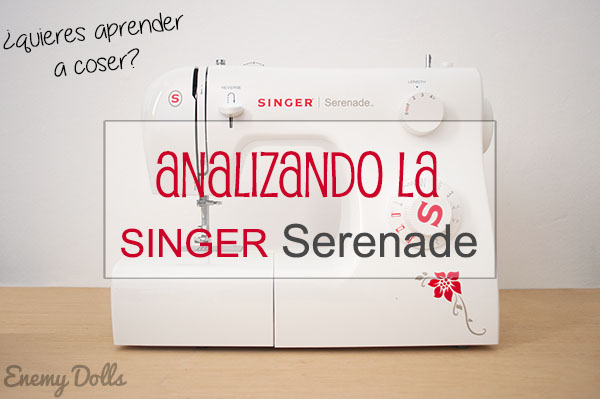 Singer Serenade - Opinión - Enemy Dolls