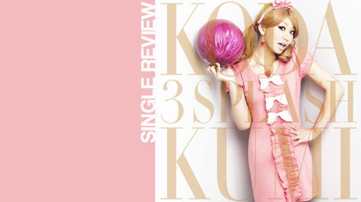 Single review: Kumi Koda - 3 splash