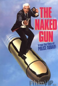 Họng Súng Vô Hình 1 - The Naked Gun: From The Files Of Police Squad poster