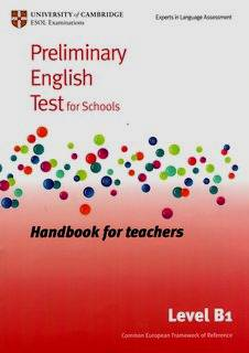 Preliminary English Test (PET) for Schools B1 Handbook for
