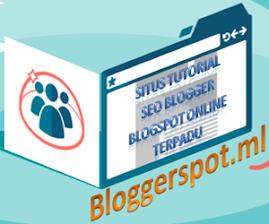 Bloggerspots Situs Tutorial SEO Blogger Blogspot Online Terpadu