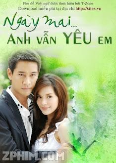 Ngày Mai Anh Vẫn Yêu Em - Tomorrow, I'll Still Love You (2009) Poster