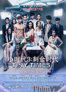 Tiểu Thời Đại 3 - Tiny Times 3 poster