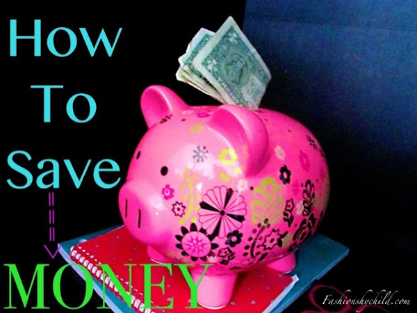 Advice: How To Save MONEY