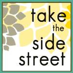 take the side street