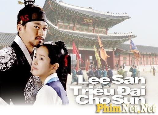 Phim Lee San - Triều Đại Cho Sun - Trieu Dai Cho Sun