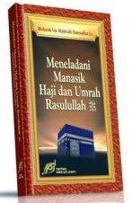 Meneladani Manasik Haji dan Umrah Rasulullah SAW | RBI