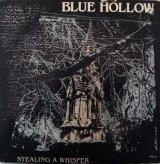 Blue Hollow - Stealing a Whisper