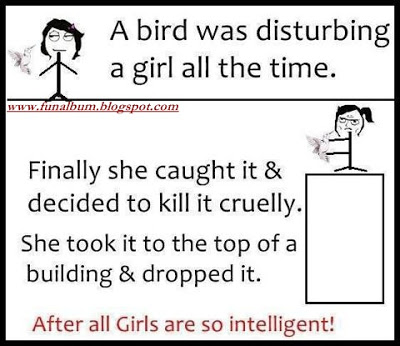 After all girls are so intelligent...!!!