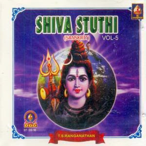 Shiva Stuthi Vol-5 By T.S.Ranganathan Devotional Album MP3 Songs